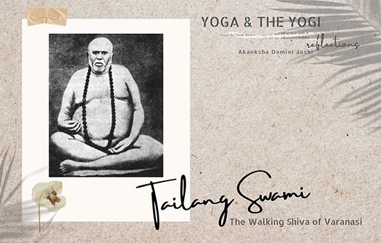 Story of a Great Yogi, TAILANG SWAMI of Varanasi