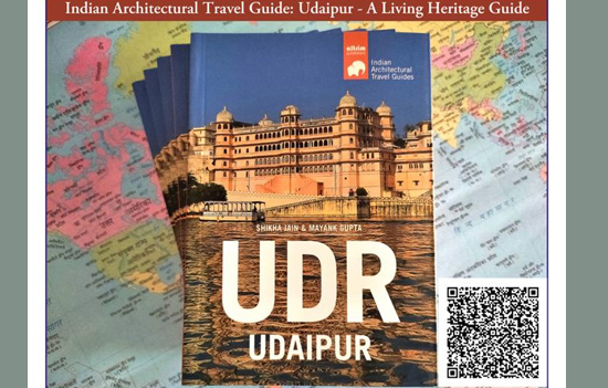 Indian Architectural Travel Guide Udaipur- A Living Heritage Guide