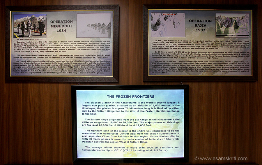 Individual boards like these adorn the walls. Frozen Frontiers excerpts. ``Siachen Glacier is 76 kms long, at an altitude of 5400 metres, on the west is Saltoro Ridge line and east is 