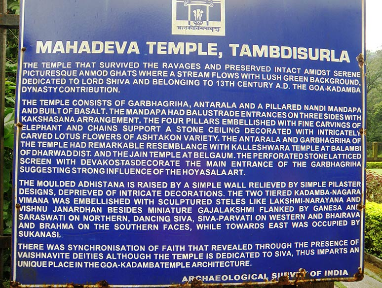 Temple is dated 13th century, situated in Anmol Ghat with a stream flowing next to it, actually waterfall ka pani. This temple is the contribution of the Goa-Kadamba dynasty. Even though the temple is dedicated to Shivji it has images of Vishnu as you shall see later.