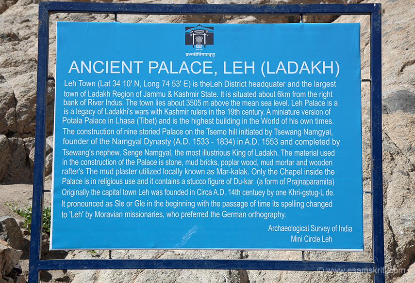 Leh Palace is a miniature version of the Potala Palace Lhasa in Tibet. The construction of the 9 storied palace on the Tsemo hill was started in 1553. Only the chapel inside the palace is 
