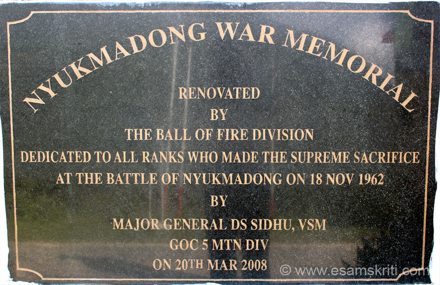 This is the the Nyukmadong War Memorial. It is dedicated to All who made the Supreme Sacrifice in the Battle of Nyukmadong on 18th November 1962.
