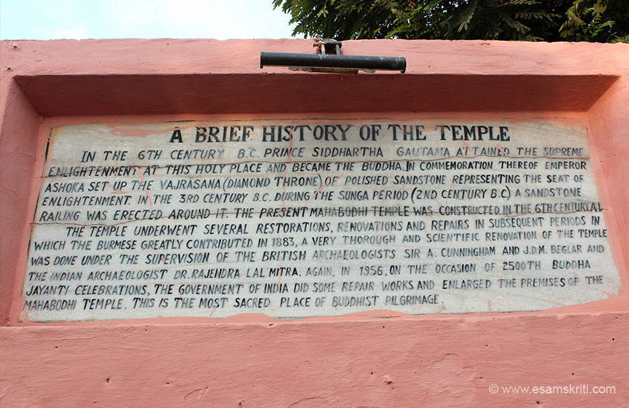 Brief history of the temple : In sixth century BC Gautama attained enlightenment under the bodhi tree here and became Buddha. In commeroration Emperor Ashoka set up the diamond throne representing