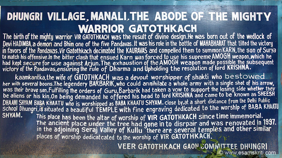 Close to Hidimba Mandir is her son Vir Gatothkach ka temple. This place has been the altar of worship of Vir Gatothkach since time immemorial.