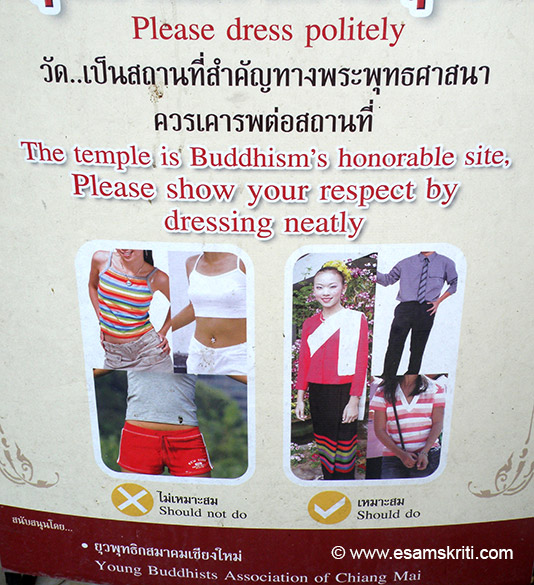 Those wearing shorts are not allowed inside most Buddha wats. This is the board for your benefit. When seeing wats better not to wear shoes but slip ons.