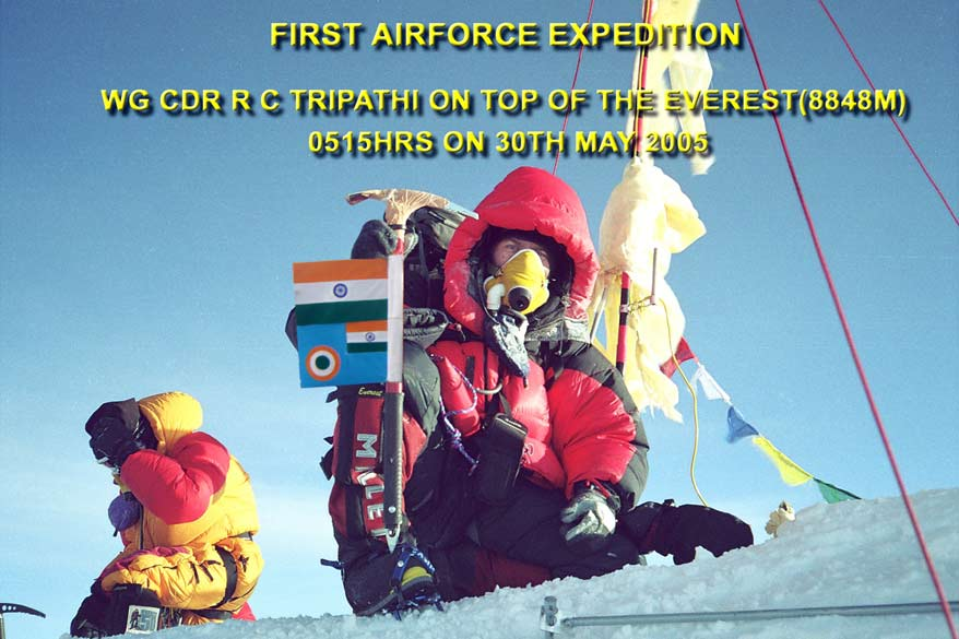 The pictures that you see is of the First Airforce Expedition to Mount Everest (8848 mtrs) from the Tibet side. You see Wg Cdr Ramesh Tripathi on top of the Everest on 30th May 2005. Ramesh is a mountaineer, air force pilot and para jump instructor.