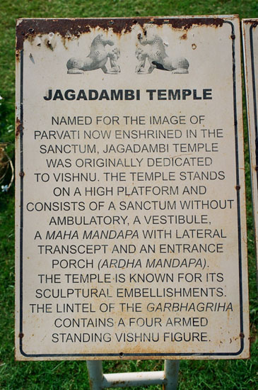 Board outside Jagdambi Temple. Originally dedicated to Vishnu it is named for the image of Parvati. Made early 11th century.
